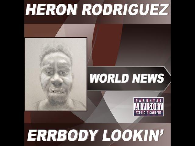 Heron Rodriguez - Errbody Lookin' (Lyrics Video)