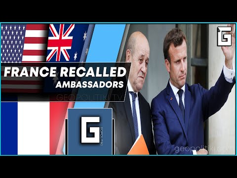 France recalled its ambassadors from USA & Australia 'due to the seriousness of the situation'