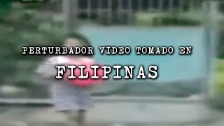 Perturbador video tomado en Filipinas