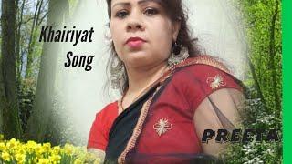 Khairiyat - Chhichhore  Arijit Singh  Female version by Preeta, Tribute to Sushant Singh