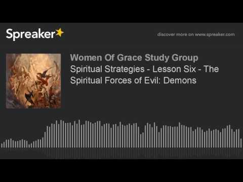 Spiritual Strategies - Lesson Six - The Spiritual Forces of Evil: Demons