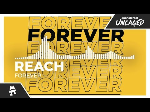 Reach - Forever [Monstercat Release]