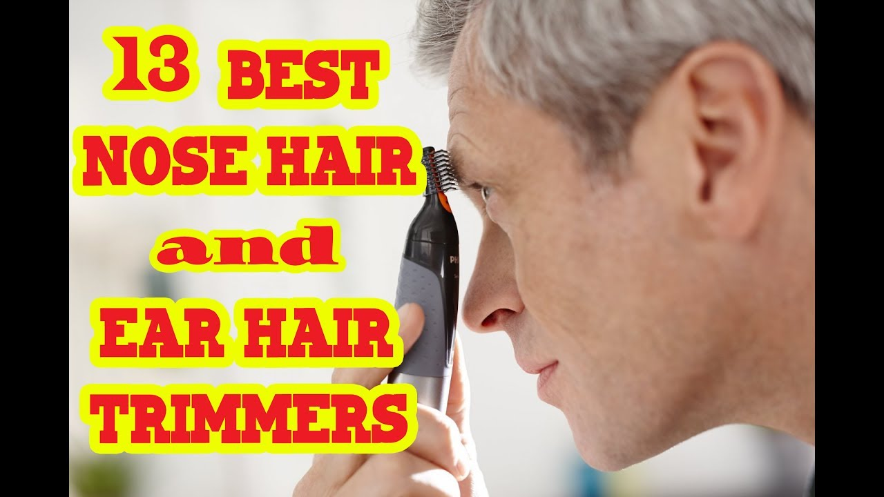 Best Nose Hair And Ear Hair Trimmer To Buy In 2017