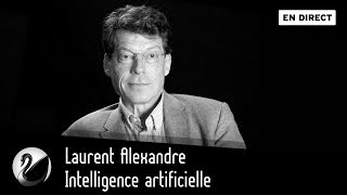 Laurent Alexandre : Intelligence artificielle [EN DIRECT]