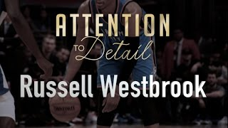 attention to detail russell westbrook