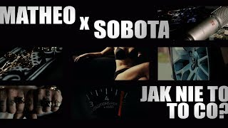 Teledysk: Matheo X Sobota - Jak nie to, to co?