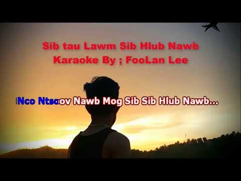 Neb Sib Tau lawm Sib Hlub Nawb Karaoke thumbnail