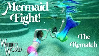 Mermaid Fight! | The REMATCH | Whitney & Blakely