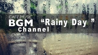 Cafe Music BGM channel ─ NEW SONGS Rainy Day ─ Relaxing Saxophone Jazz