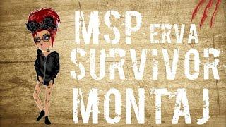 MSP Survivor Montaj -ERVA