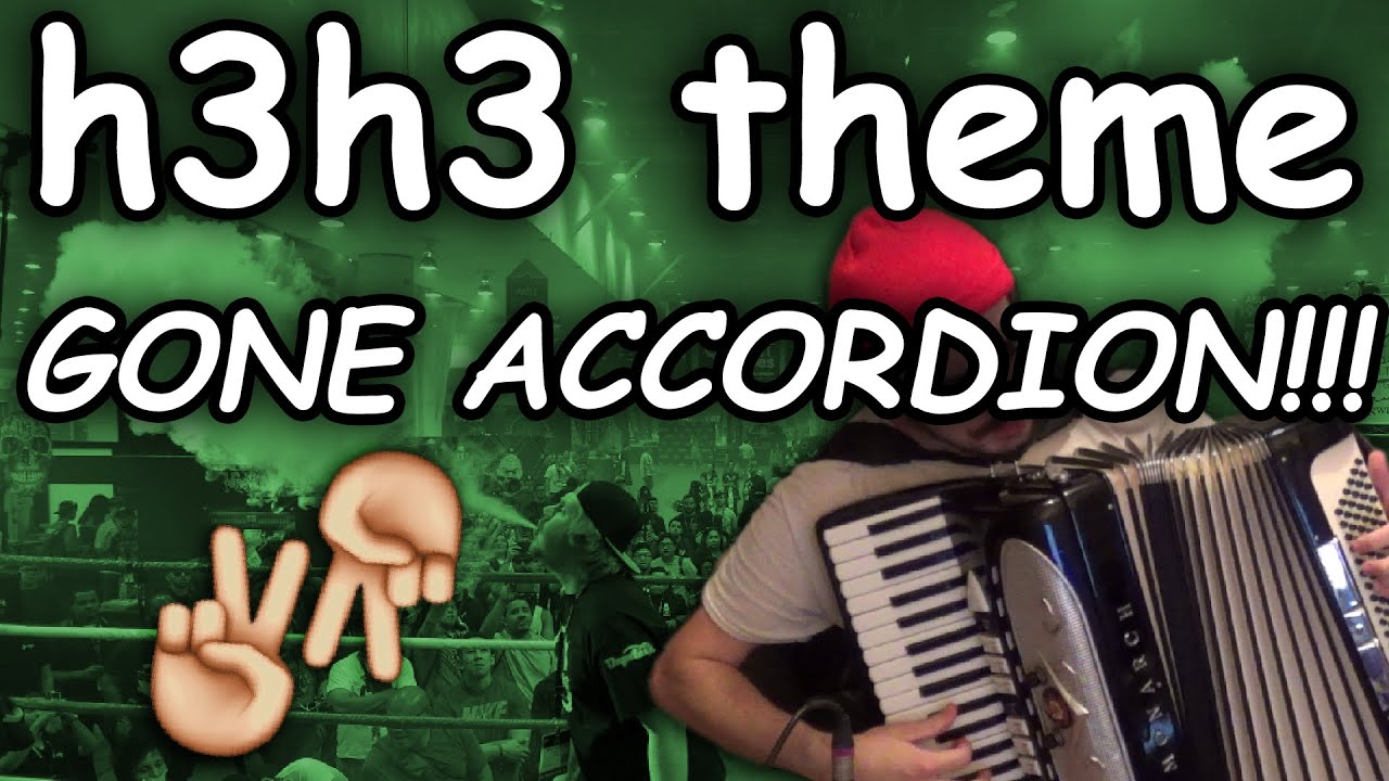 Gmail theme gone - H3h3productions Theme Song Accordion Cover