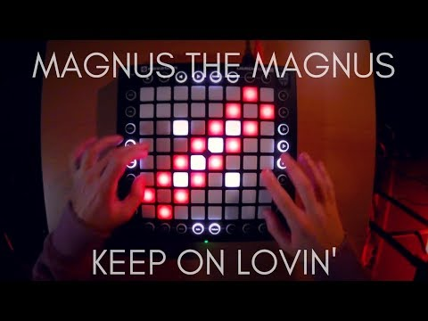 MagnusTheMagnus - Keep On Lovin' (iPhone X Reveal) // Launchpad Pro Cover