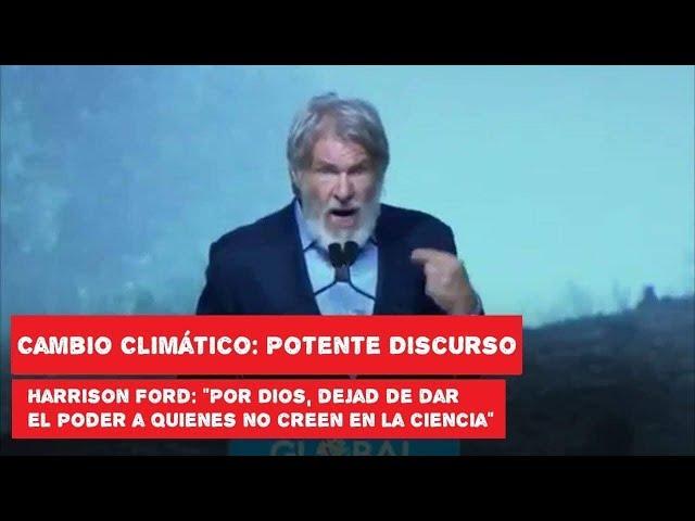Discurso de Harrison Ford sobre el cambio climático