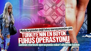 SAMSUN POLİSİNDEN DEV FUHUŞ OPERASYONU