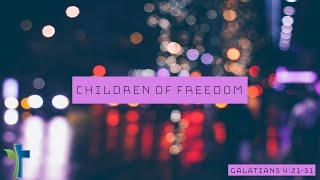 Children Of Freedom!
