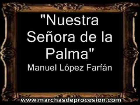 Nuestra Señora de la Palma - Manuel López Farfán [BM]