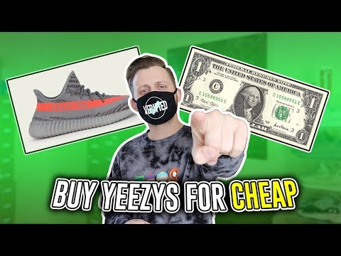 How To Buy YEEZYS For CHEAP!