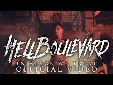 Hell Boulevard - In Black We Trust (Official Video)