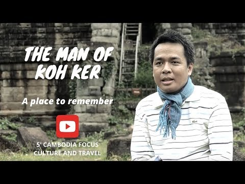 The Man of Koh Ker, a place to remember..!