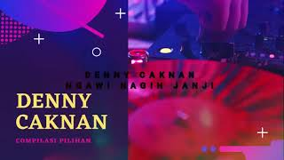 Download DENNY CAKNAN FULL ALBUM COMPILASI PILIHAN