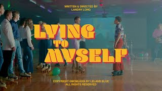Leland Blue - Lying to Myself [Official Video]