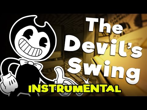 "BENDY AND THE INK MACHINE SONG - ""The Devil's Swing"" [Instrumental]"