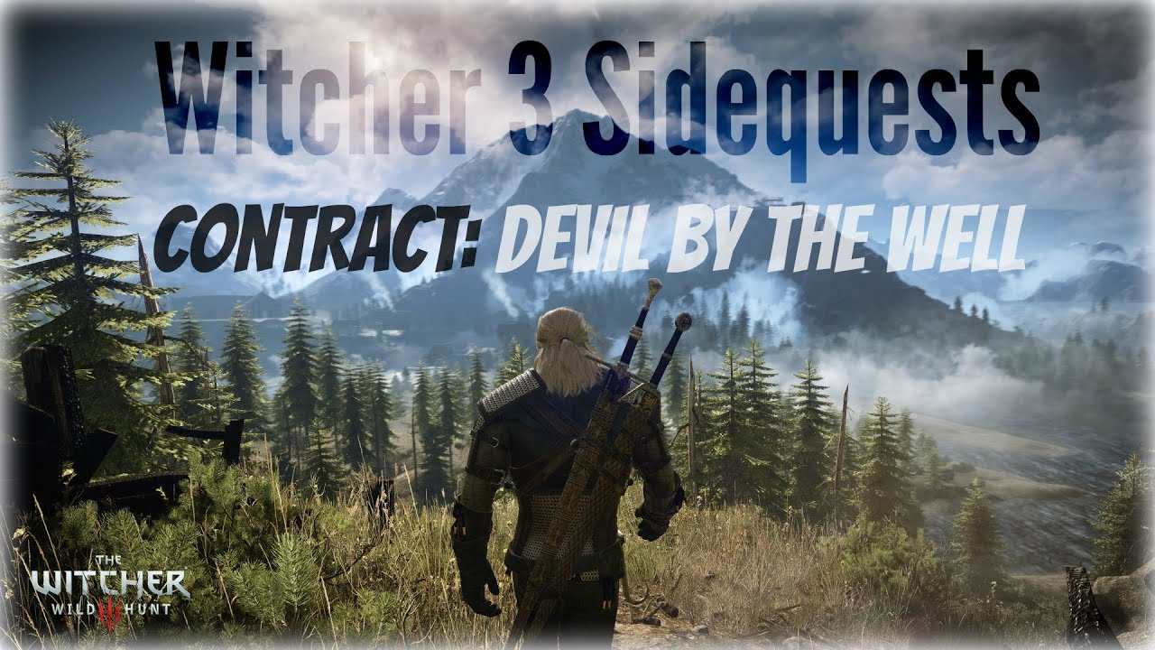 Contract: Devil by the Well - The Witcher 3 Wiki Guide - IGN