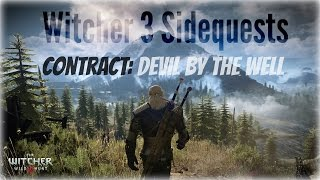 "The Witcher 3: Side Quest - White Orchard  ""Contract: Devil By the Well"""