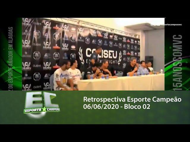 Retrospectiva Esporte Campeão 06/06/2020 - Bloco 02