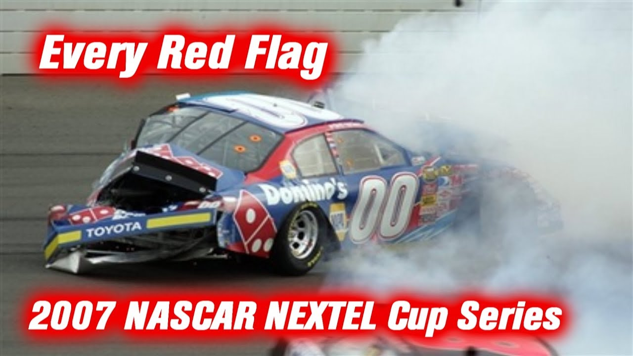 Every Red Flag 2007 NASCAR NEXTEL Cup Series