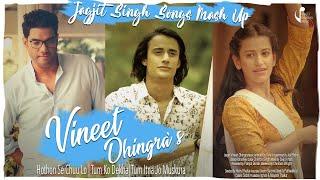 Hothon Se Chuu Lo|Tum Ko Dekha|Tum Itna Jo Muskura|Jagjit Singh Songs Mashup|Vineet Dhingra|