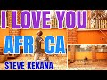 Download I love You Africa - Steve Kekana | Xander Dance MP3 song and Music Video
