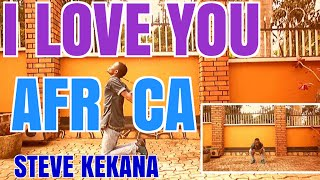I love You Africa - Steve Kekana | Xander Dance