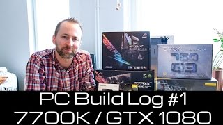 build log 1 kaby lake i7 7700k gtx 1080 build with benchmark overclock and aio watercooling