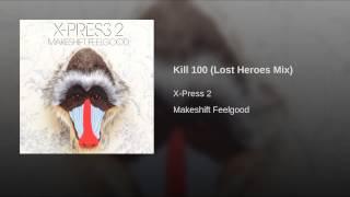Kill 100 (Lost Heroes Mix)