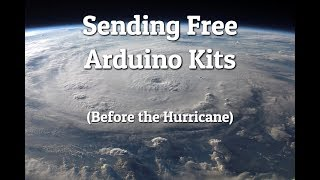 Sending Free Arduino Kits (Before the Hurricane)