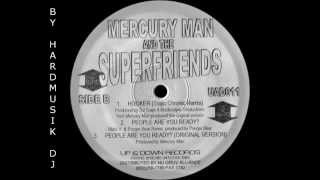 HARD HOUSE PRESENT Mercury Man & The Superfriends People Are You Ready