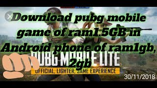 How to download pubg mobile game of 1.5 GB in your Android phone having ram 1gb,2gb and 0.5gb