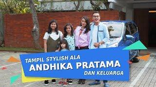 Sahabat Impian Keluarga - Andhika Pratama & Keluarga Tampil Stylish bersama Astra Daihatsu Sigra