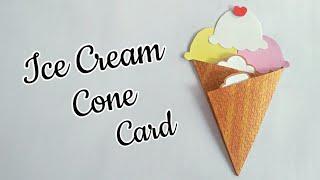 DIY Ice Cream Cone Card/ Ice Cream Card ideas for kids