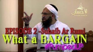 "Zahir Mahmood | ""What a Bargain!"" Ep.2 - Suhayb Ar Rumi  | #pumpedup"