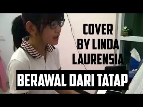 Berawal dari Tatap - Yura Yunita cover by Linda Laurensia