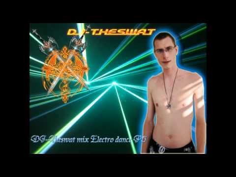 Dj-Theswat mix Electro dance P6