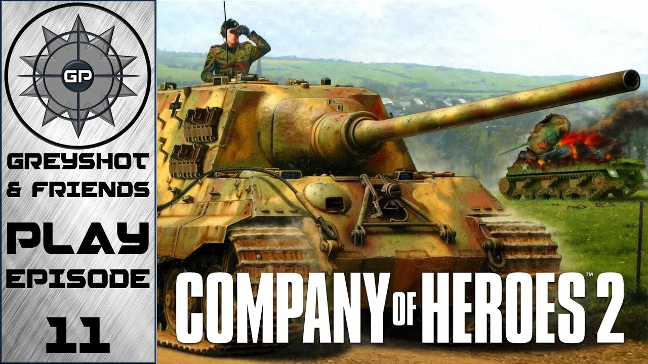 Greyshot Friends Play Company Of Heroes 2 Hold On Vet 5 Jagdtiger Hold On Youtube