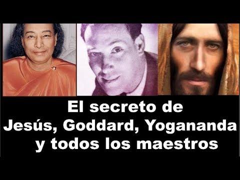 el-secreto-de-jesÚs,-neville-goddard,-yogananda-y-todos-los-maestros