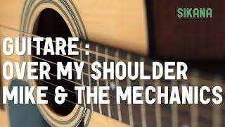 Cours de guitare : jouer Over My Shoulder de Mike & The Mechanics