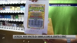 Lucrezia   Maxi vincita di 100mila euro al gratta e vinci