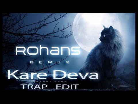 Rohans - Kare Deva