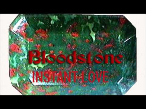 BLOODSTONE INSTANT LOVE