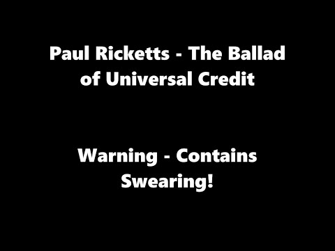 Paul Ricketts - The Ballad Of Universal Credit